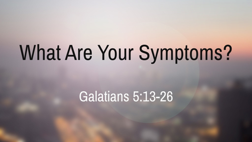 What Are Your Symptoms?