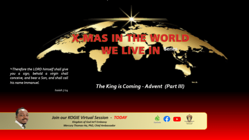 "X-MAS IN THE WORLD WE LIVE IN (Series), ""The King is Coming"" (Part III)  