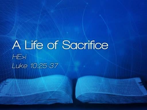 A Life of Sacrifice - April 8, 2017