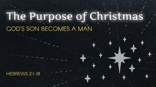 The Purpose of Christmas: God's Son Bevomes a Man
