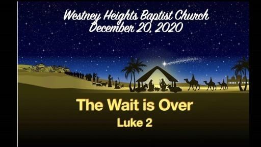 The Wait is Over (Luke 2)