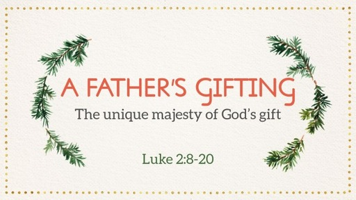 A Father's Gifting - Part 2 - December 20, 2020