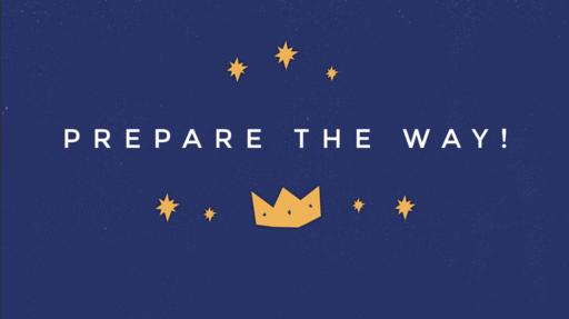 Prepare The Way!