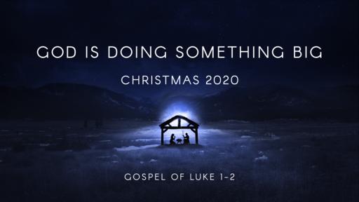 Christmas 2020: Luke 1:39-56