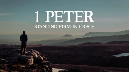 1 Peter: Standing Firm in Grace