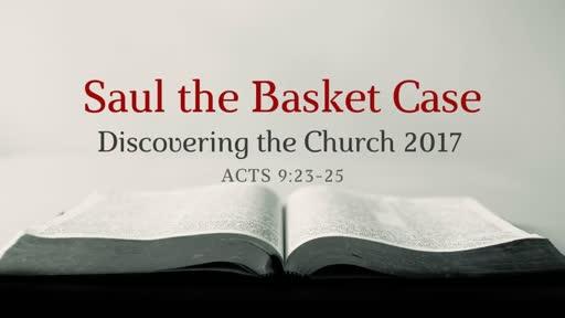 Saul the Basket Case
