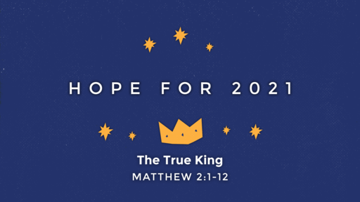 Hope For 2021: The True King