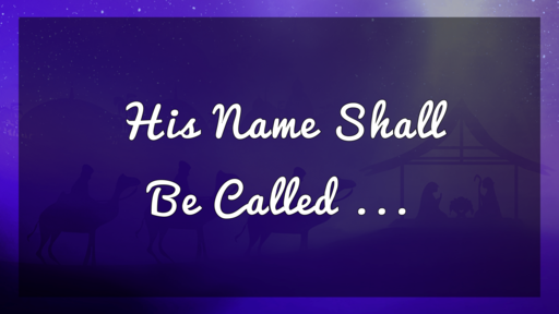His Name Shall Be Called