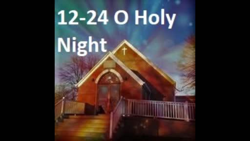 12-24 O Holy Night!
