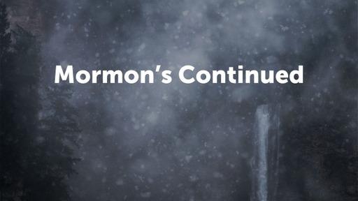 Mormon's Continued