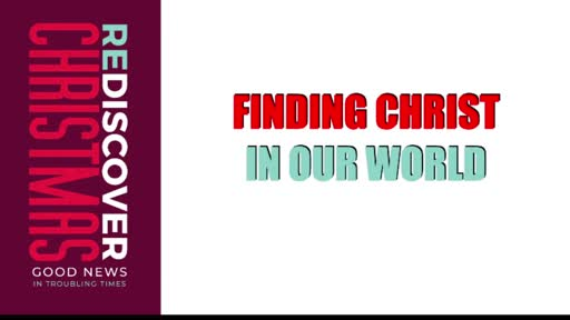 Finding Christ in Our World 12.24.20