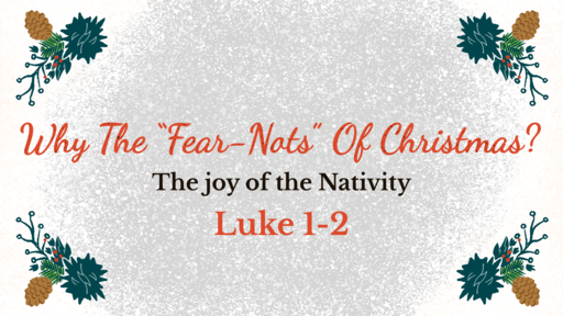 """Why The """"Fear-Nots"""" Of Christmas  12/27/20"""