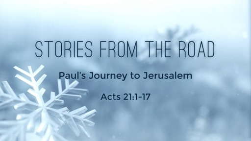 Pauls Journey to Jerusalem Acts 21:1-17