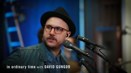 In Ordinary Time   David Gungor