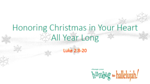Honoring Christmas in Your Heart All Year Long