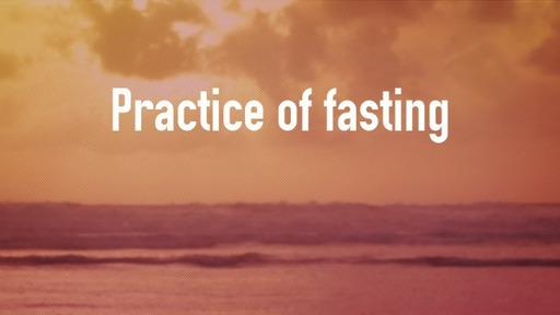 Practice of fasting