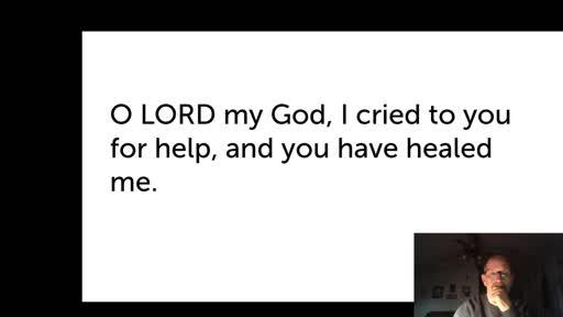 Sat. Jan 2,  '21 Afternoon/Evening PPT Psalm 30