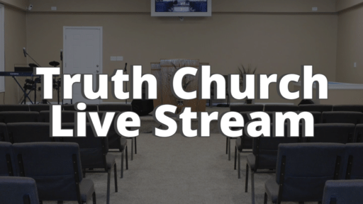 The Truth Church Live Stream