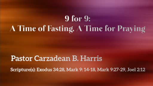 9 for 9: A Time of Fasting , A Time for Praying