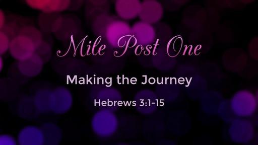 Hebrew 3:7-15 / Mile Post One