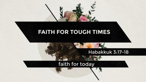 Faith for tough times 1/03/2021