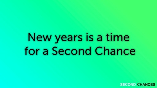 New years is a time for a Second Chance