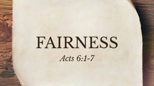 Acts 6:1-7, Fairness