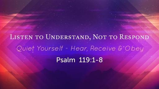 Quiet Yourself - Listen to Understand, Not to Respond