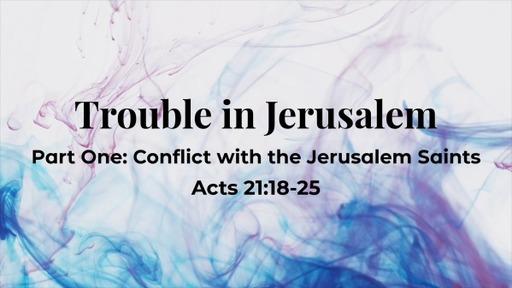 Trouble in Jerusalem: Part One