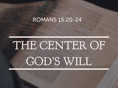 The Center Of God's Will