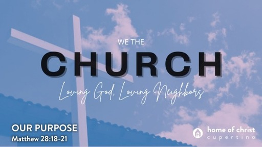 We The Church: Loving God, Loving Neighbors