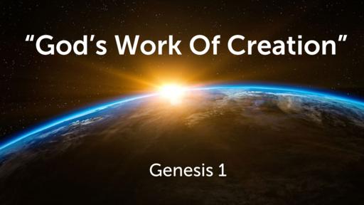 """God's Work of Creation"" | Genesis 1"
