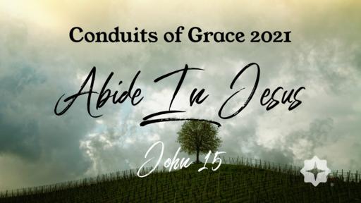 Conduits of Grace 2021 - Abide