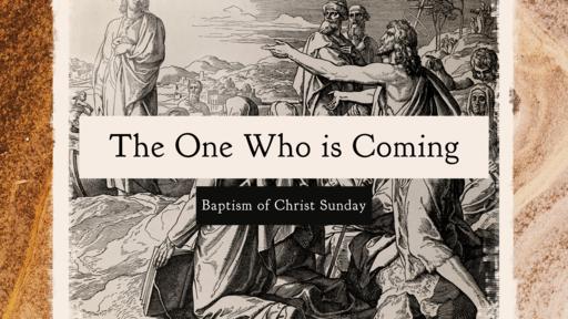 Baptism of Christ Sunday - January 10, 2021