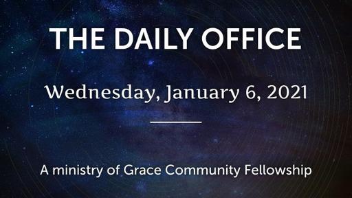 Daily Office - January 6, 2021
