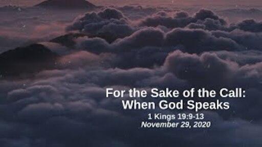 For the Sake of the Call: 11. When God Speaks - 1 Kings 19:9-13