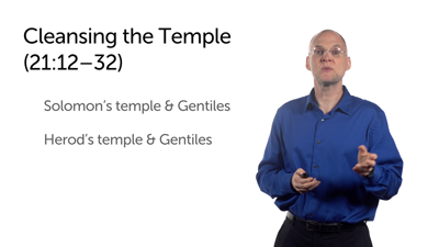 Path to Honor, Cleansing the Temple (Matt 20:20–21:32)