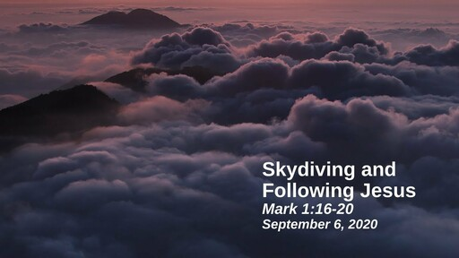 For the Sake of the Call: 1. Skydiving and Following Jesus - Mark 1:16-20