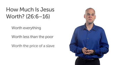 Jesus' Worth (Matt 26:1–16)