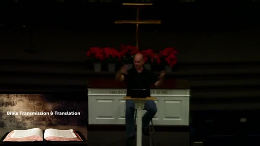 Wednesday Night Bible Study: Bible Transmission and Translation