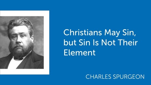 Christians May Sin, but Sin Is Not Their Element