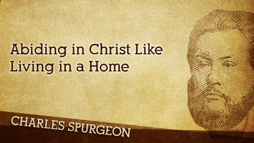 Abiding in Christ Like Living in a Home