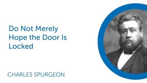 Do Not Merely Hope the Door Is Locked