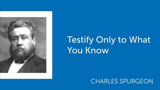 Testify Only to What You Know