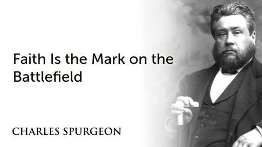 Faith Is the Mark on the Battlefield