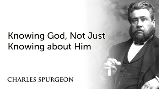 Knowing God, Not Just Knowing about Him