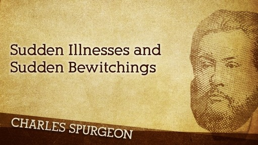 Sudden Illnesses and Sudden Bewitchings
