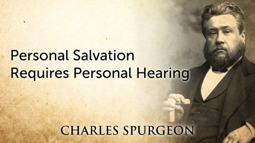 Personal Salvation Requires Personal Hearing