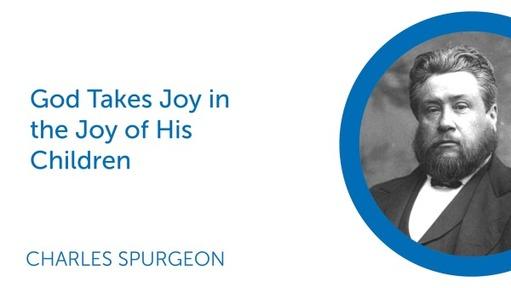 God Takes Joy in the Joy of His Children