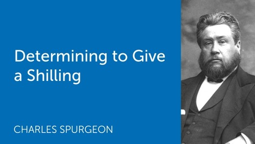 Determining to Give a Shilling